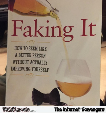 Faking it guide – Hilarious pictures at PMSLweb.com