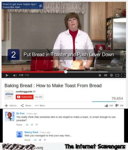 Making toast funny youtube comment at PMSLweb.com