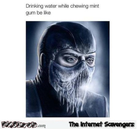 Drinking water while chewing mint gum humor at PMSLweb.com