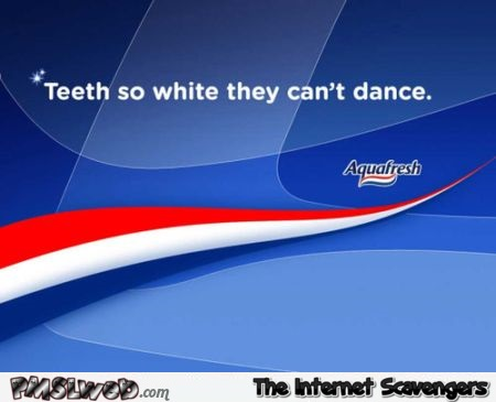 Teeth so white they can't dance at PMSLweb.com