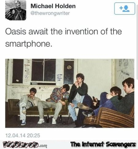 Oasis  awaits the invention of the smartphone funny tweet