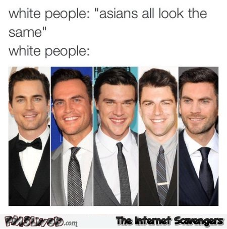 White people all look the same humor at PMSLweb.com