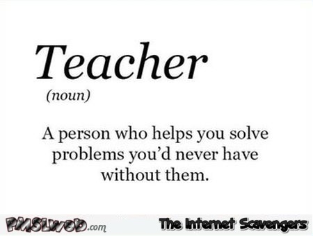 Funny definition of teacher at PMSLweb.com