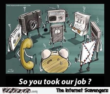Smartphone you took our job humor at PMSLweb.com