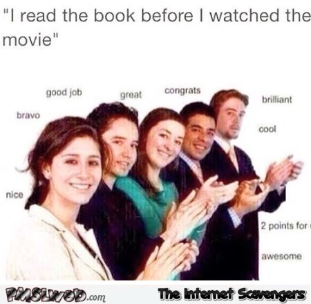 Funny you read the book before watching the movie at PMSLweb.com