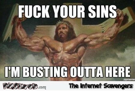 Fook your sins Jesus meme