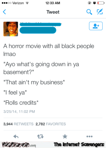 A horror movie with only black people funny tweet at PMSLweb.com