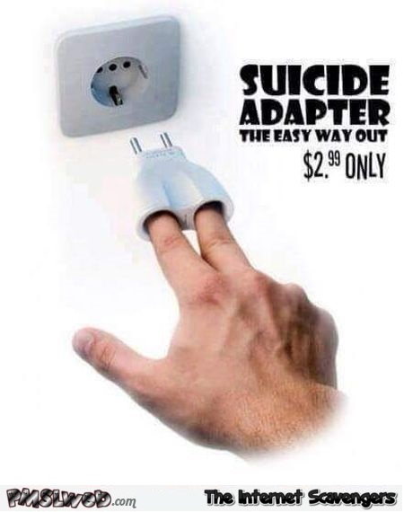 Funny suicide adapter – Wednesday ROFL @PMSLweb.com