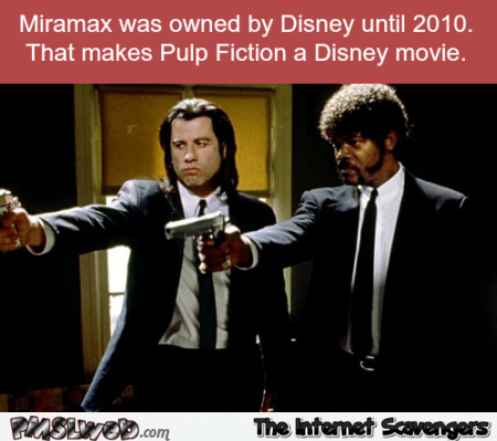 Pulp fiction is a Disney movie @PMSLweb.com