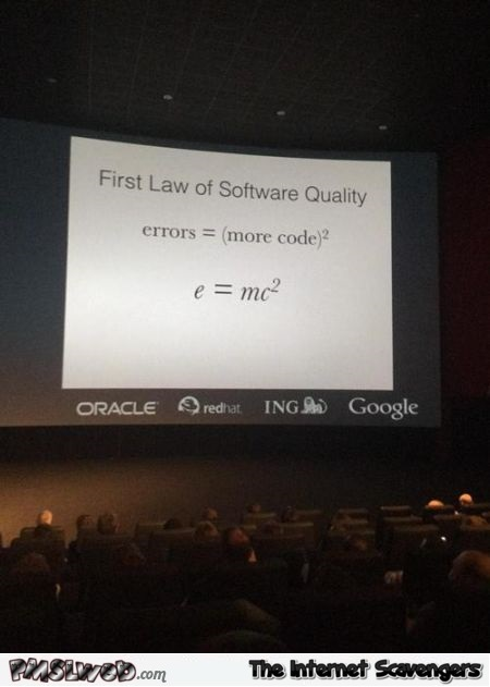First law of software quality humor @PMSLweb.com