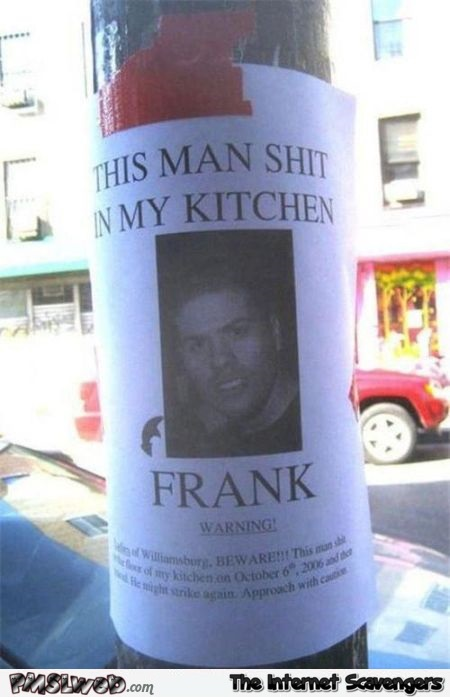 This man shit in my kitchen funny sign at PMSLweb.com