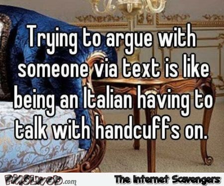 Arguing with someone via text funny quote at PMSLweb.com