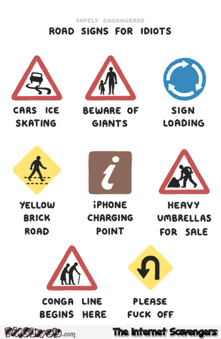 Road signs for idiots @PMSLweb.com