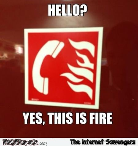 Hello, this is fire meme at PMSLweb.com