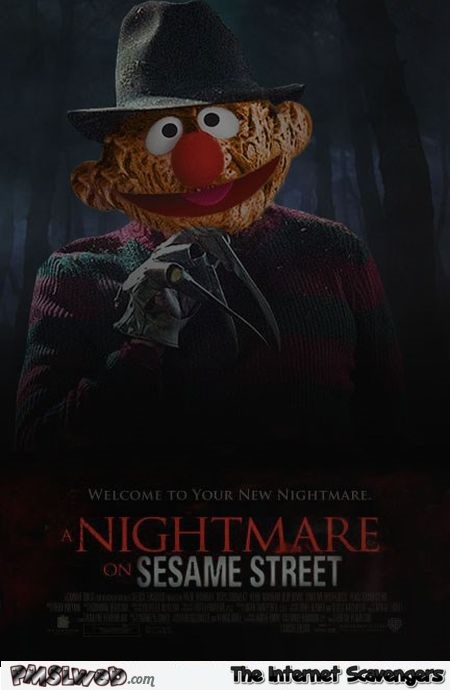 A nightmare in Sesame Street poster @PMSLweb.com
