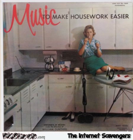 Music to make housework easier WTF album cover @PMSLweb.com