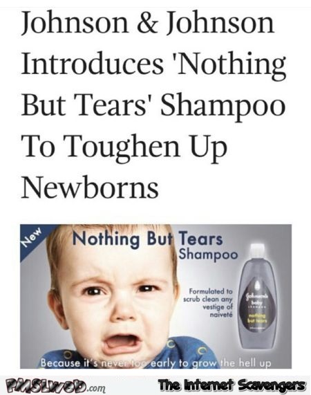 Funny nothing but tears shampoo – Monday fun @PMSLweb.com
