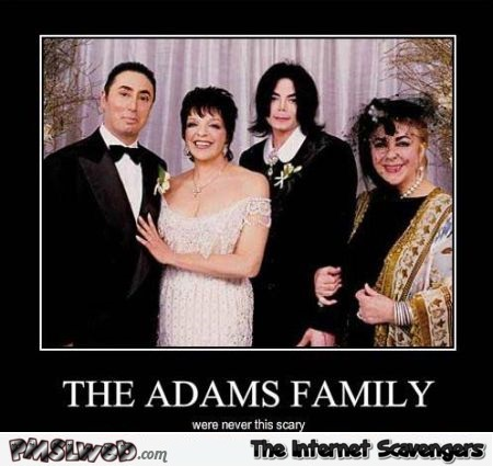 The Adams family were never this scary humor