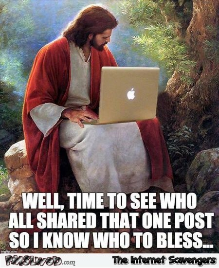 Time to see who shared the post Jesus meme @PMSLweb.com