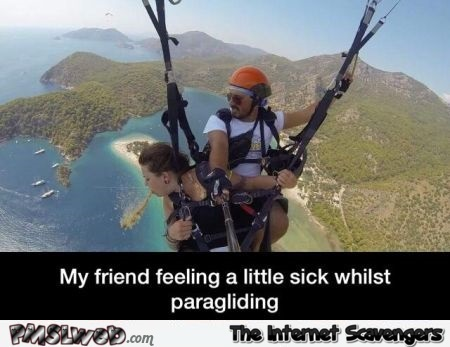 Feeling a little sick whilst paragliding humor @PMSLweb.com