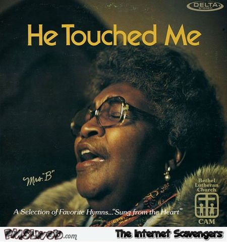 He touched me  - Funny album covers @PMSLweb.com
