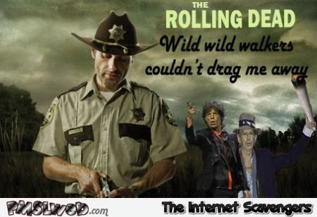 The rolling dead humor @PMSLweb.com