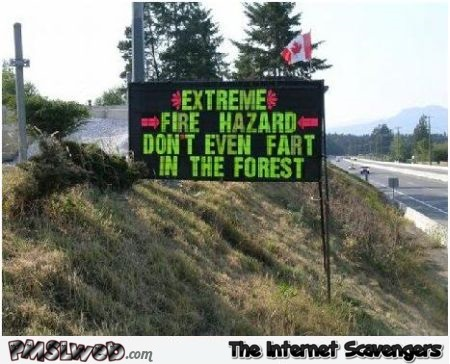 Funny Canadian fire hazard sign @PMSLweb.com