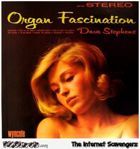 Organ fascination funny album cover @PMSLweb.com