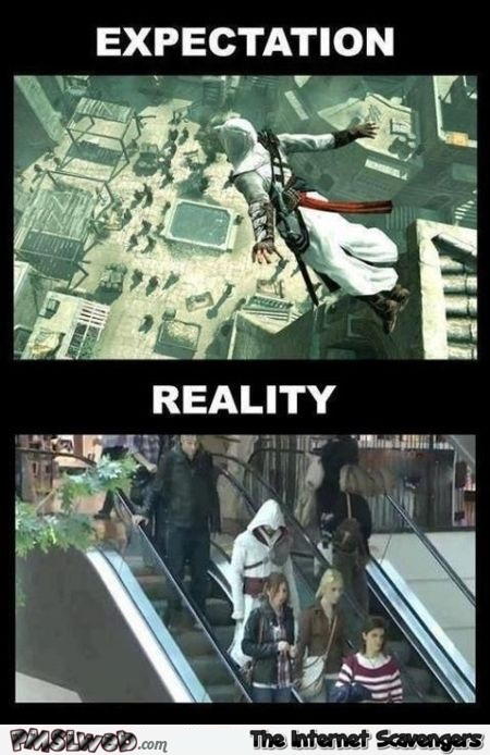 Assassin's creed expectations versus reality @PMSLweb.com
