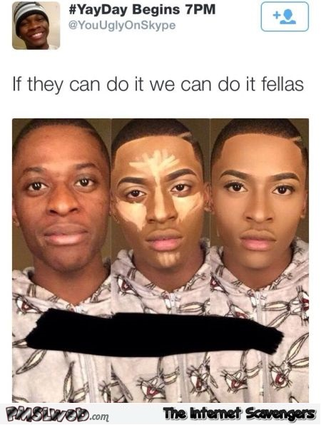 Men can do makeup too humor @PMSLweb.com