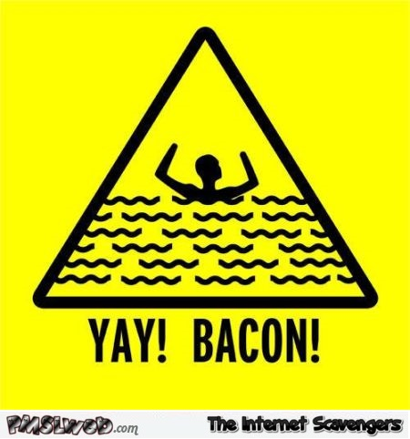 Yay bacon sign @PMSLweb.com