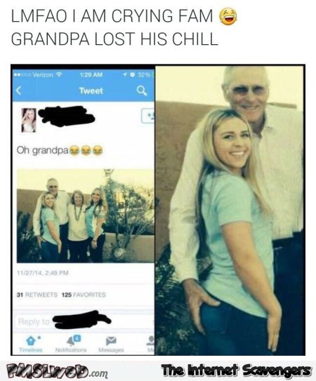 Grandpa lost his chill humor – Tuesday craze @PMSLweb.com