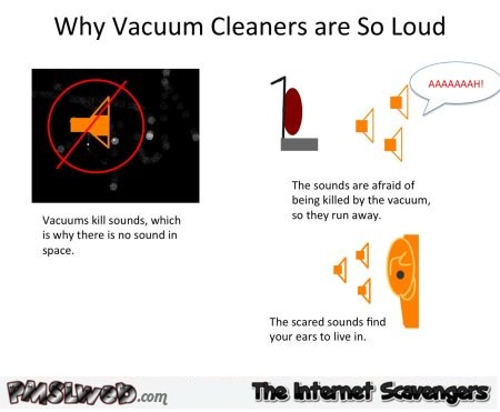 Why vacuum cleaners are so loud humor