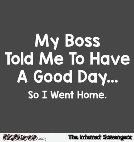 funny have a good day quotes