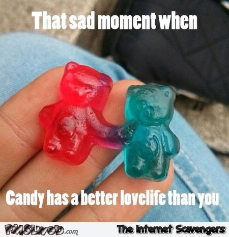 Candy has a better love life than you humor @PMSLweb.com