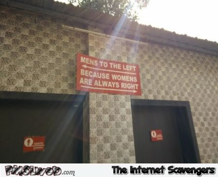 Women are always right funny toilet sign @PMSLweb.com