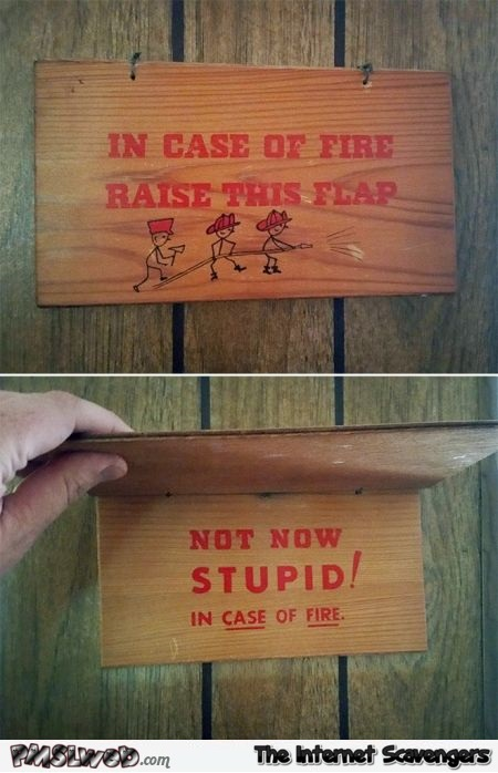 in case of fire raise this flap humor @PMSLweb.com