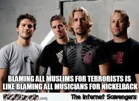 Blaming all Muslims for terrorists funny meme @PMSLweb.com