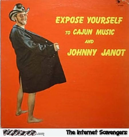 Expose yourself to Cajun music – Funny album covers @PMSLweb.com
