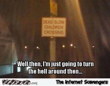 Funny children crossing sign @PMSLweb.com