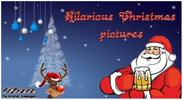Hilarious Christmas pictures @PMSLweb.com