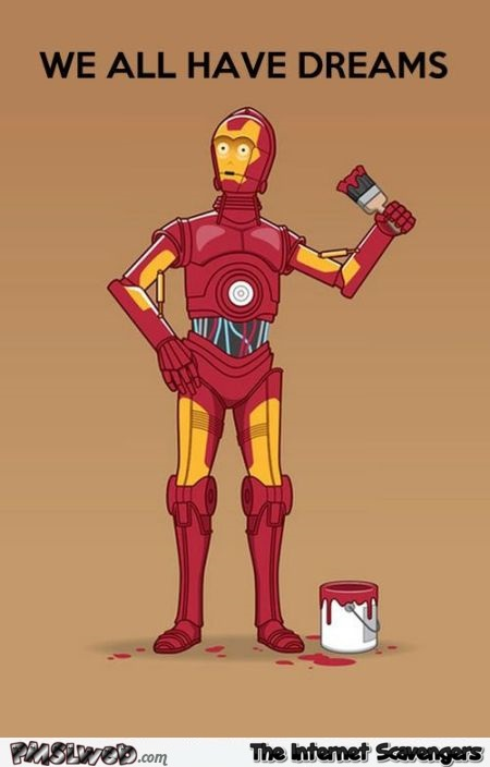 We all have dreams C3Po cartoon @PMSLweb.com
