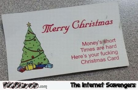 Times are hard sarcastic Christmas card @PMSLweb.com