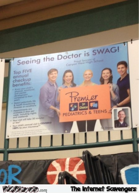Seeing the doctor is swag funny advertising @PMSLweb.com