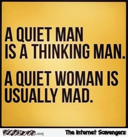 A quiet man is a thinking man funny quote @PMSLweb.com