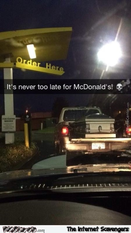 It's never too late for McDonalds humor – Funny Friday collection @PMSLweb.com