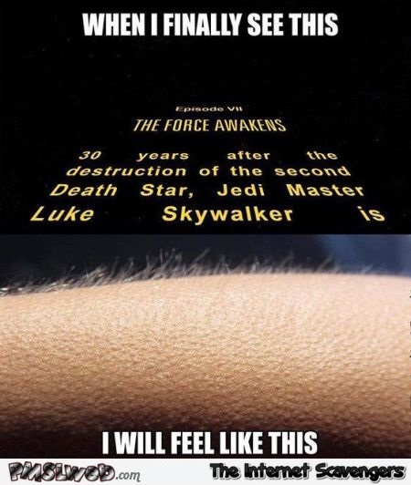 When I finally see this Star Wars VII meme @PMSLweb.com