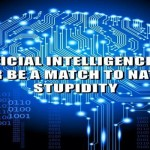 Artificial intelligence and natural stupidity funny quote @PMSLweb.com