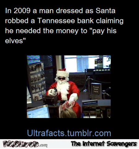 Santa robbed a Tennessee bank funny fact @PMSLweb.com