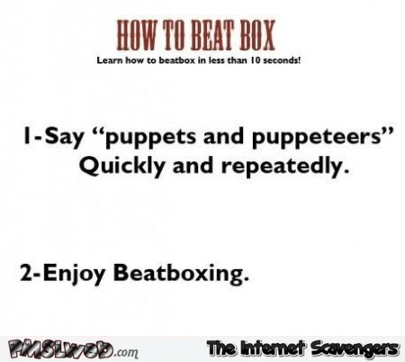 How to beat box humor @PMSLweb.com